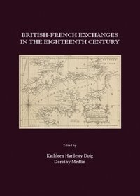 British-French Exchanges in the Eighteenth Century (e-bok)