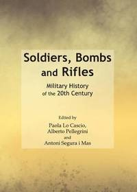 Soldiers, Bombs and Rifles (inbunden)