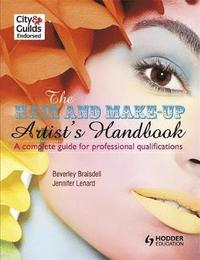 The Hair and Make-up Artist's Handbook                                A Complete Guide for Professional Qualifications (häftad)