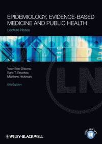 Lecture Notes: Epidemiology, Evidence-based Medicine and Public Health (häftad)