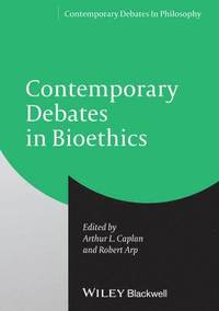Contemporary Debates in Bioethics (inbunden)