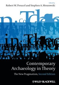 Contemporary Archaeology in Theory (e-bok)