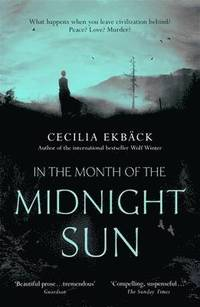In the Month of the Midnight Sun / Cecilia Ekbäck