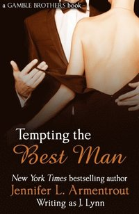 Tempting the Best Man (Gamble Brothers Book One) (e-bok)