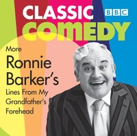 More Ronnie Barker's Lines from My Grandfather's Forehead (ljudbok)