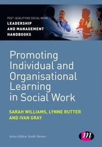 Promoting Individual and Organisational Learning in Social Work (e-bok)