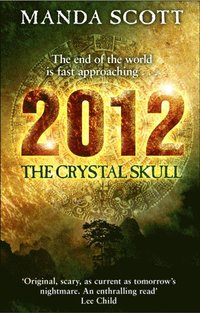 2012: The Crystal Skull (e-bok)