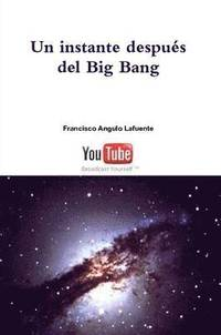 Un Instante Despues Del Big Bang (häftad)