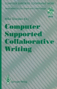 Computer Supported Collaborative Writing (e-bok)