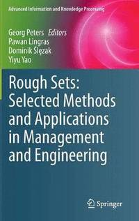 Rough Sets: Selected Methods and Applications in Management and Engineering (inbunden)