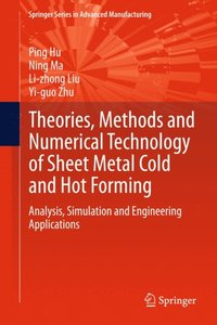 Theories, Methods and Numerical Technology of Sheet Metal Cold and Hot Forming (e-bok)