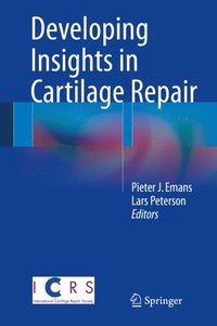 Developing Insights in Cartilage Repair (e-bok)