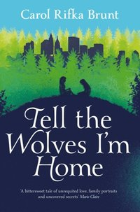 Tell the Wolves I'm Home (e-bok)