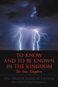 To Know And To Be Known In The Kingdom (häftad)