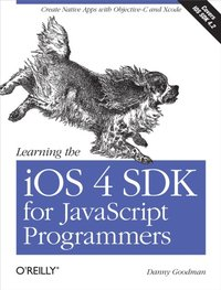 Learning the iOS 4 SDK for JavaScript Programmers (e-bok)