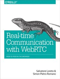 Real-Time Communication with WebRTC (e-bok)