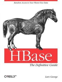 HBase: The Definitive Guide (häftad)