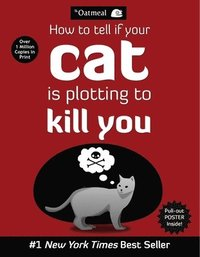 How to Tell If Your Cat Is Plotting to Kill You (häftad)