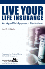 Live Your Life Insurance: An Age-Old Approach Revitalized (häftad)