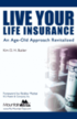 Live Your Life Insurance: An Age-Old Approach Revitalized