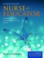 nurse as educator principles of teaching and learning for nursing practice bastable nurse as educator