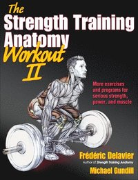 The Strength Training Anatomy Workout: v. 2 (häftad)
