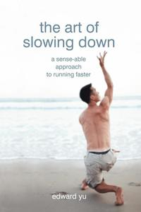 The Art of Slowing Down (häftad)