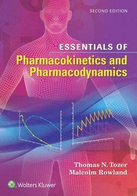 Essentials of Pharmacokinetics and Pharmacodynamics (häftad)