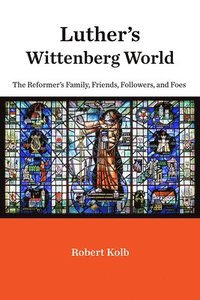 Luther's Wittenberg World (inbunden)