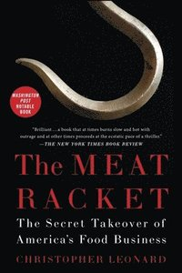 The Meat Racket: The Secret Takeover of America's Food Business (häftad)