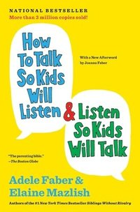How to Talk So Kids Will Listen & Listen So Kids Will Talk (häftad)