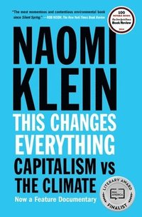 This Changes Everything: Capitalism vs. the Climate (häftad)