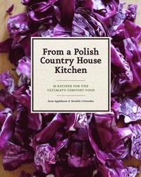 From a Polish Country House Kitchen (e-bok)