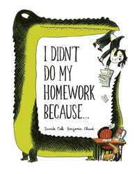 I Didn't Do My Homework Because... (e-bok)