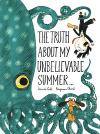 Truth About My Unbelievable Summer . . . (e-bok)