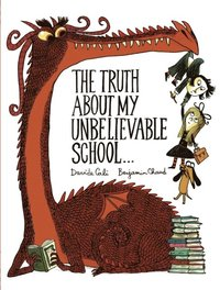 Truth About My Unbelievable School . . . (e-bok)