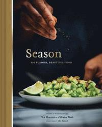 Season: Big Flavors, Beautiful Food (inbunden)