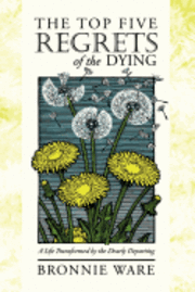 THE Top Five Regrets of the Dying (häftad)