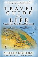 A Travel Guide to Life: Transforming Yourself from Head to Soul (inbunden)
