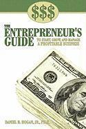 $$$ the Entrepreneur's Guide to Start, Grow, and Manage A Profitable Business (inbunden)