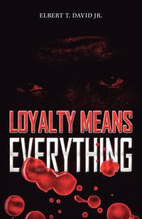 Loyalty Means Everything (häftad)