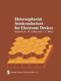 Heteroepitaxial Semiconductors for Electronic Devices (häftad)