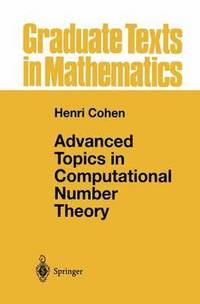 Advanced Topics in Computational Number Theory (häftad)