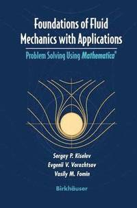 Foundations of Fluid Mechanics with Applications av Sergey P Kiselev,  Evgenii V Vorozhtsov, Vasily M Fomin (Häftad)