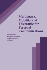 Multiaccess, Mobility and Teletraffic for Personal Communications (e-bok)