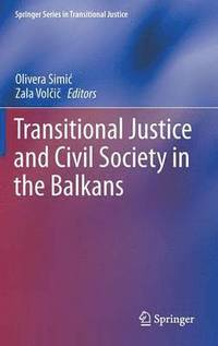 Transitional Justice and Civil Society in the Balkans (inbunden)