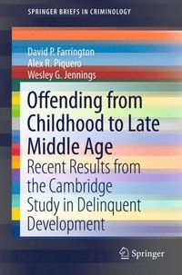 Offending from Childhood to Late Middle Age (e-bok)