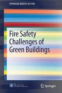 Fire Safety Challenges Of Green Buildings Brian Meacham