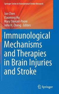 Immunological Mechanisms and Therapies in Brain Injuries and Stroke (inbunden)