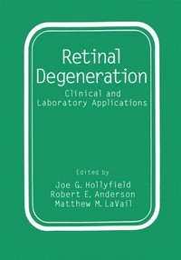 degenerative diseases of the retina hollyfield joe g anderson robert e lavail matthew m